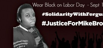 International Action – Wear Black on Labor Day in Solidarity With People in Ferguson & Mike Brown