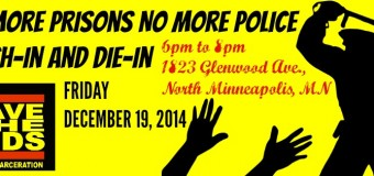 Twin Cities STK Dec. 19 – No More Prisons, No More Police Teach-in and Die-in
