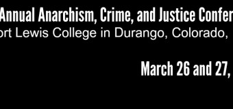 Call for Presentations – 1st Annual Anarchism, Crime, and Justice Conference