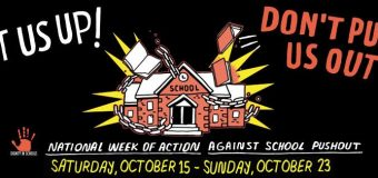 Oct 15-23, 2016 – National Week of Action Against School Pushout