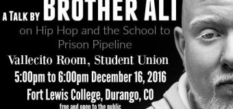 Durango, CO – Talk by Brother Ali on Hip Hop and the School to Prison Pipeline Dec 16, 2016