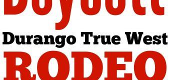 Durango Save The Kids Sponsoring Boycott Durango True West Rodeo