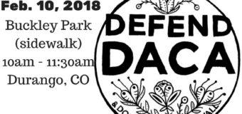 Feb 10, 2018 – Defend DACA Rally in Durango, CO